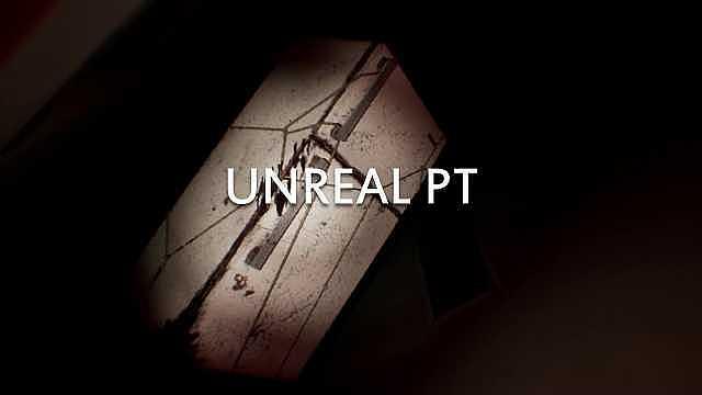 Fan Yapımı Unreal P.T. Ücretsiz Olarak Yayımlandı